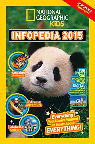 National Geographic Infopedia: Everything You Ever Wanted to Know About Everything: 2015 by National Geographic Kids