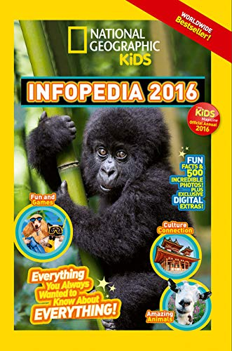 Infopedia 2016: Everything You Always Wanted to Know About Everything by National Geographic