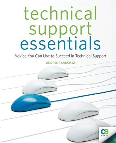 Technical Support Essentials: Advice to Succeed in Technical Support by Andrew Sanchez