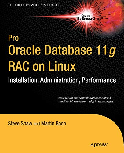 Pro Oracle Database 11g RAC on Linux by Martin Bach