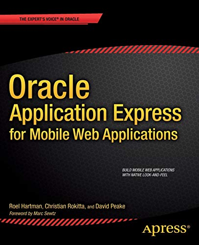 Oracle Application Express for Mobile Web Applications by Dan McGhan