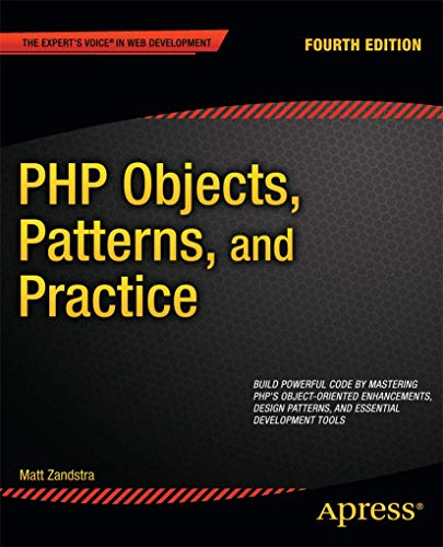 PHP Objects, Patterns, and Practice: 2013 by Matt Zandstra