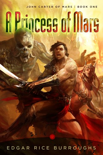 A Princess of Mars: John Carter of Mars, Book 1