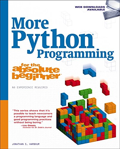 More Python Programming for the Absolute Beginner by Jonathan S. Harbour