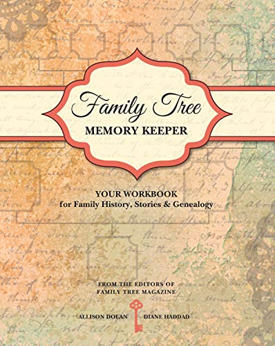 Family Tree Memory Keeper: Your Workbook for Family History, Stories and Genealogy by Allison Dolan