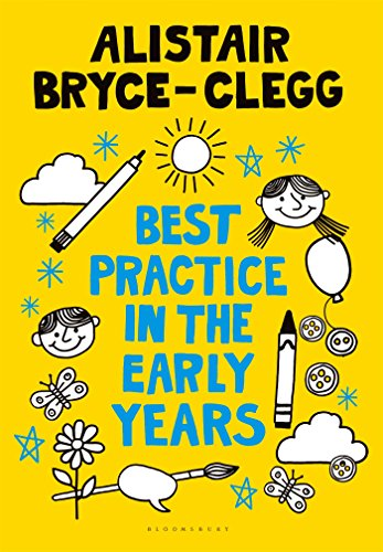 The Best Practice in the Early Years by Alistair Bryce-Clegg