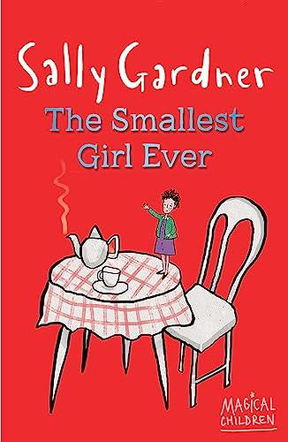 The Smallest Girl Ever by Sally Gardner