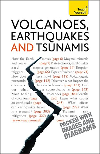 Volcanoes, Earthquakes and Tsunamis: Teach Yourself by David A. Rothery