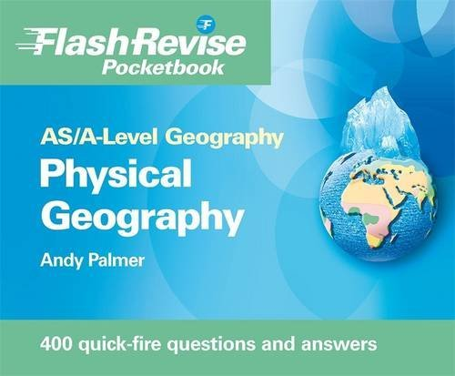 AS/A-level Geography: Physical Flash Revise Pocketbook by Andy Palmer