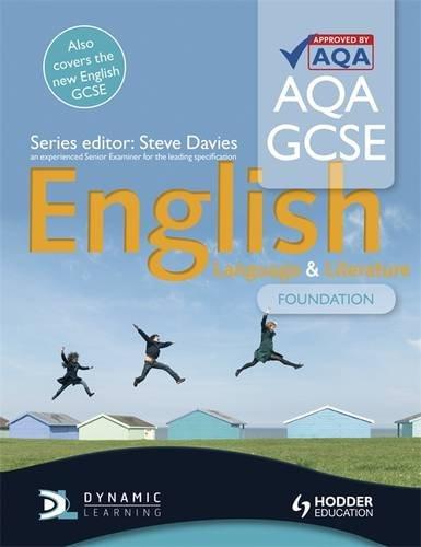 AQA GCSE English Language and English Literature Foundation Student's Book by Steve Davies