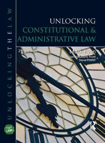 Unlocking Constitutional and Administrative Law by Steve Foster
