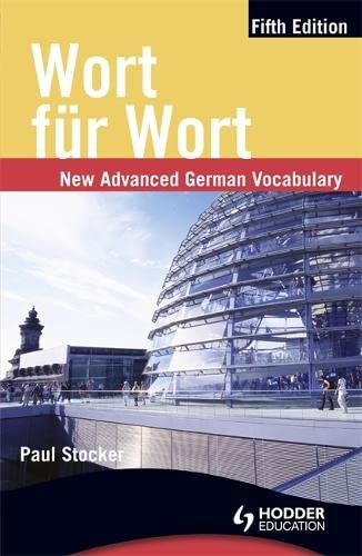 Wort Feur Wort: New Advanced German Vocabulary by Paul Stocker