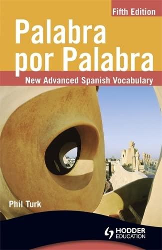 Palabra Por Palabra: A New Advanced Spanish Vocabulary by Phil Turk