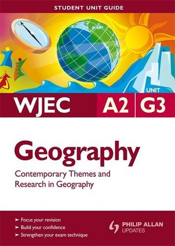 WJEC AS Geography: Contemporary Themes and Research in Geography Student Unit Guide: Unit G3 by Nicky King