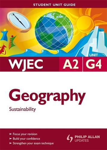 WJEC A2 Geography: Sustainability Student Unit Guide: Unit G4 by Bob Walker