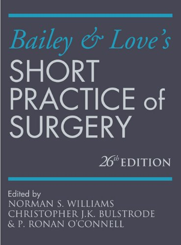 Bailey & Love's Short Practice of Surgery by Norman S. Williams
