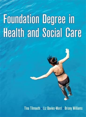 Foundation Degree in Health and Social Care by Tina Tilmouth