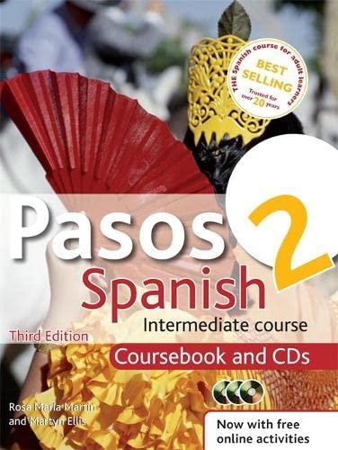 Pasos 2 Spanish Intermediate Course: Coursebook and CDs: Intermediate Course in Spanish by