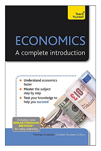 Teach Yourself Economics - A Complete Introduction by Thomas Coskeran