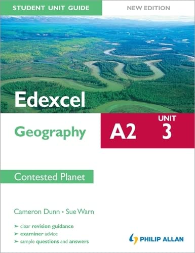 Edexcel A2 Geography Student Unit Guide New Edition: Unit 3 Contested Planet by Cameron Dunn