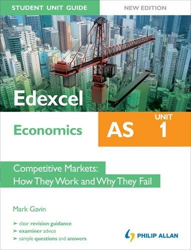 Edexcel AS Economics Student Unit Guide: Competitive Markets - How They Work and Why They Fail: Unit 1 by Mark Gavin