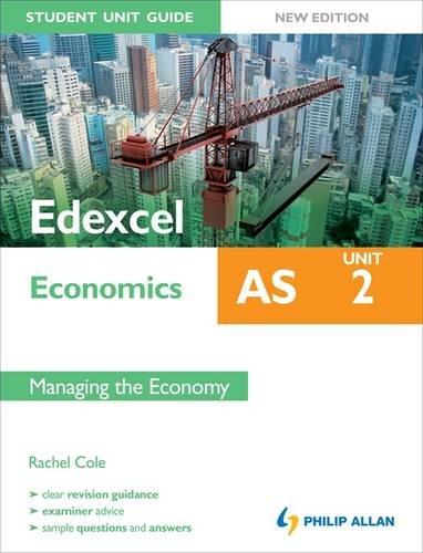 Edexcel AS Economics Student Unit Guide: Managing the Economy: Unit 2 by Rachel Cole