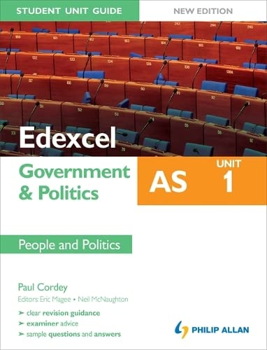 Edexcel AS Government & Politics Student Unit Guide: Unit 1 New Edition People and Politics by Paul Cordey