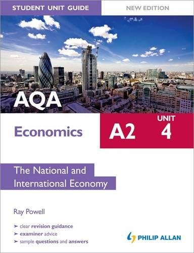 AQA A2 Economics Student Unit Guide New Edition: Unit 4 the National and International Economy: Unit 4 by Ray Powell
