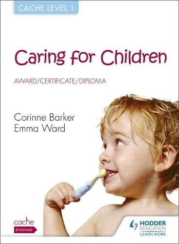 CACHE Level 1 Caring for Children Award, Certificate, Diploma by Corinne Barker