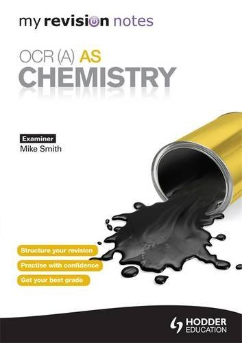 My Revision Notes: OCR (A) AS Chemistry by Mike Smith