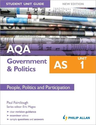 AQA AS Government & Politics Student Unit Guide New Edition: Unit 1 People, Politics and Participation by Paul E. Fairclough