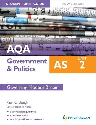 AQA AS Government & Politics Student Unit Guide: Unit 2 Governing Modern Britain by Paul E. Fairclough