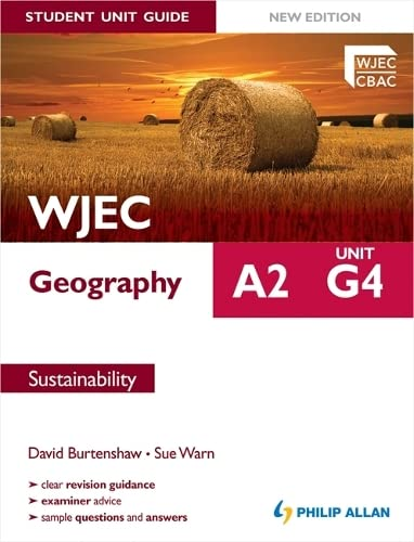 WJEC A2 Geography Student Unit Guide: Unit G4 Sustainability by David Burtenshaw