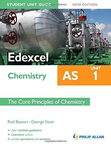 Edexcel AS Chemistry Student Unit Guide: Unit 1 : The Core Principles of Chemistry by Rod Beavon