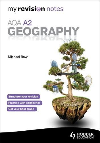 My Revision Notes: AQA A2 Geography by Michael Raw