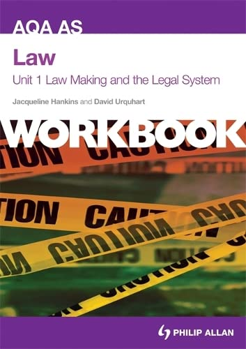 AQA AS Law Unit 1 Workbook: Law Making and the Legal System by Jacqueline Hankins