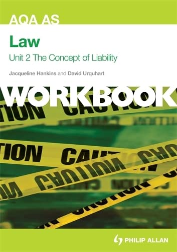 AQA AS Law Unit 2 Workbook: the Concept of Liability: Criminal Liability and Tort by Jacqueline Hankins