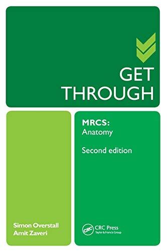 Get Through MRCS: Anatomy by Simon Overstall