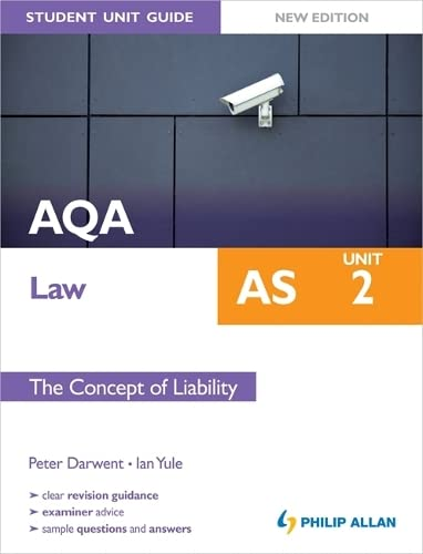 AQA AS Law Student Unit Guide New Edition: Unit 2 the Concept of Liability by Ian Yule