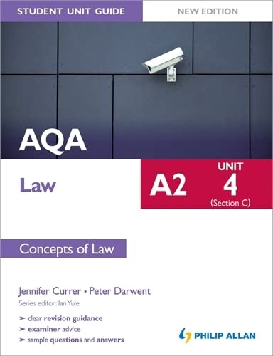 AQA A2 Law Student Unit Guide New Edition: Unit 4 (Section C) Concepts of Law by Jennifer Currer