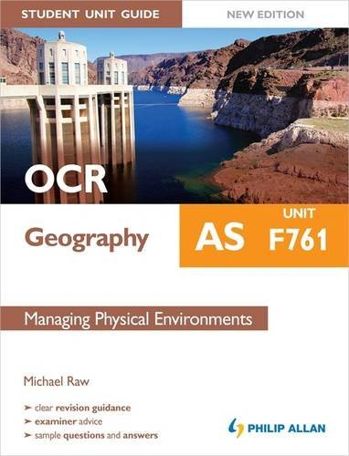 OCR AS Geography Student Unit Guide New Edition: Unit F761 Managing Physical Environments by Michael Raw