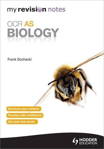 My Revision Notes: OCR AS Biology by Frank Sochacki