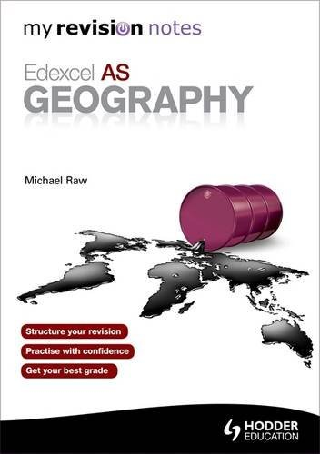 My Revision Notes: Edexcel as Geography by Michael Raw