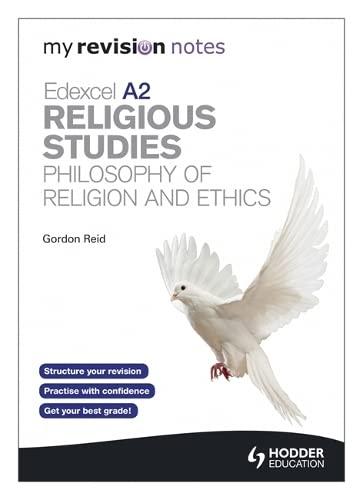 My Revision Notes: Edexcel A2 Religious Studies Developments: Philosophy of Religion and Ethics by Gordon Reid