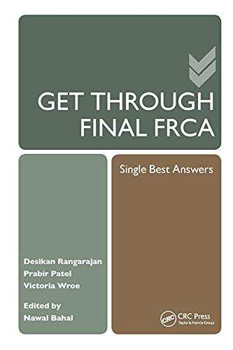 Get Through Final FRCA: Single Best Answers by Prabir Patel