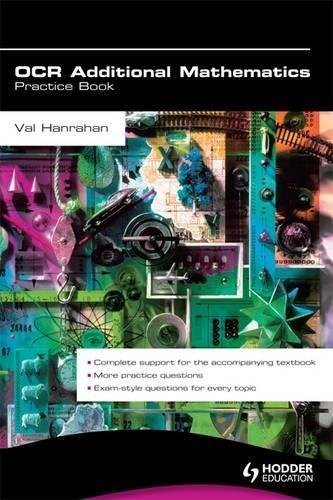 OCR Additional Mathematics Practice Book: For the OCR Additional Mathematics FSMQ by Val Hanrahan