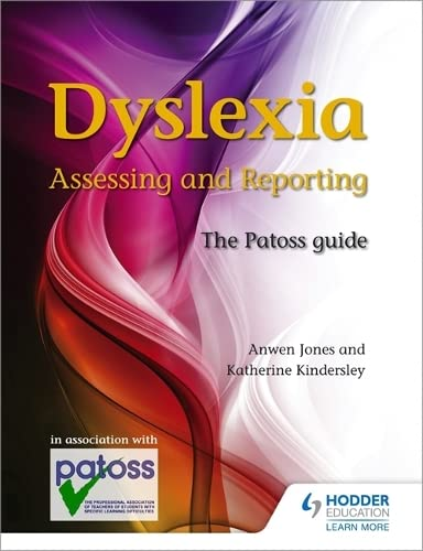 Dyslexia: Assessing and Reporting: The Patoss Guide by Anwen Jones