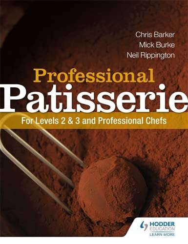 Professional Patisserie: For Levels 2, 3 and Professional Chefs by Mick Burke