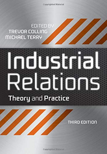 Industrial Relations: Theory and Practice by Trevor Colling