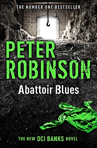 Abattoir Blues: The 22nd DCI Banks Mystery by Peter Robinson